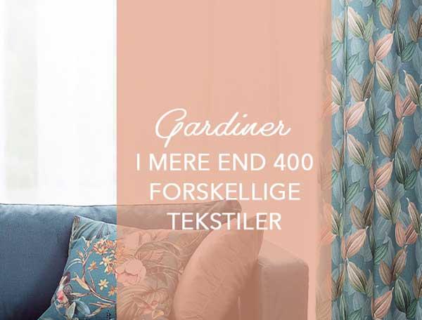 Gardiner i mere end 400 forskellige tekstiler