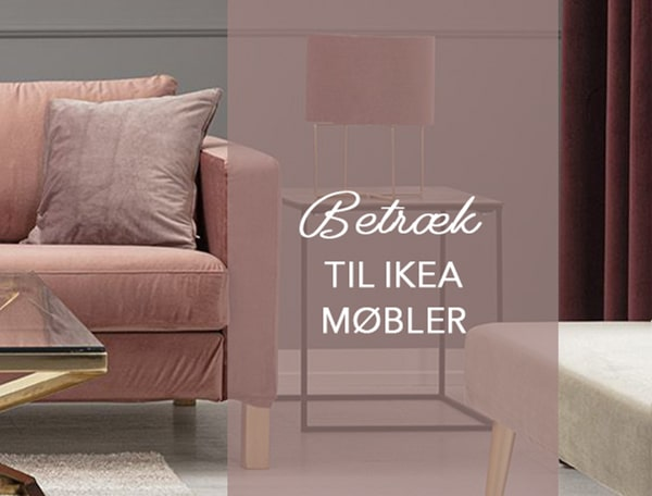 Alt i betræk til IKEA møbler
